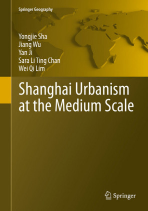 Shanghai Urbanism at the Medium Scale