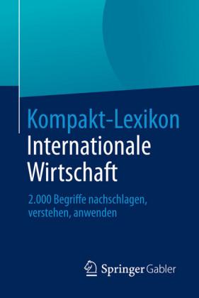 Kompakt-Lexikon Internationale Wirtschaft