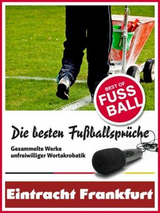 Eintracht Frankfurt - Die besten & lustigsten Fussballersprüche und Zitate