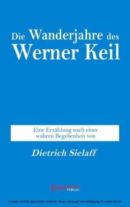 Die Wanderjahre des Werner Keil