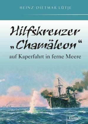 Hilfskreuzer 'Chamäleon' auf Kaperfahrt in ferne Meere