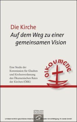 Die Kirche: Auf dem Weg zu einer gemeinsamen Vision