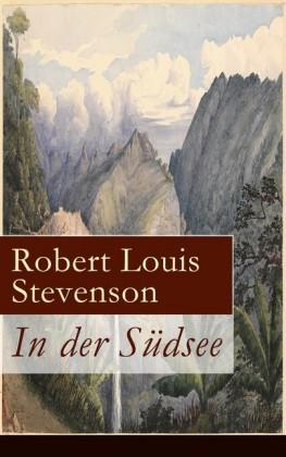 In der Südsee (Vollständige deutsche Ausgabe: Band 1&2)