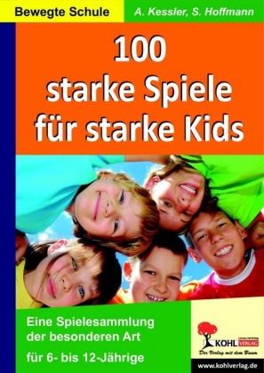 100 starke Spiele für starke Kids