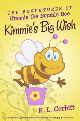 The Adventures of Kimmie the Bumble Bee: Kimmie's Big Wish