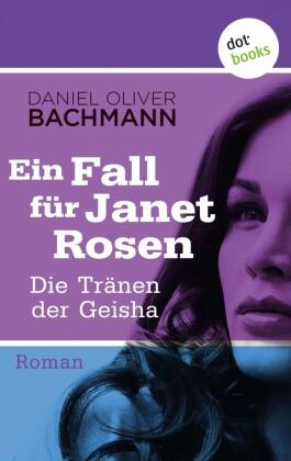Die Tränen der Geisha: Der fünfte Fall für Janet Rosen