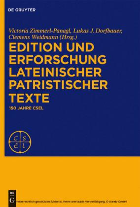 Edition und Erforschung lateinischer patristischer Texte