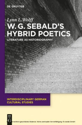 W.G. Sebald's Hybrid Poetics