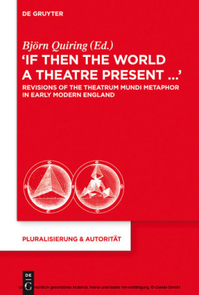 'If Then the World a Theatre Present...'