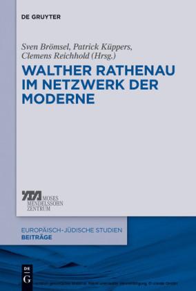 Walther Rathenau im Netzwerk der Moderne