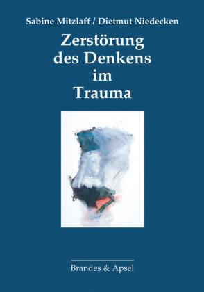 Zerstörung des Denkens im Trauma