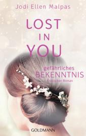 Lost in you. Gefährliches Bekenntnis