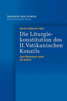 Die Liturgiekonstitution des II. Vatikanischen Konzils