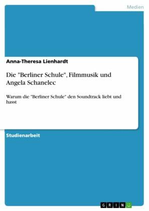 Die 'Berliner Schule', Filmmusik und Angela Schanelec