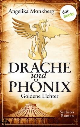 DRACHE UND PHÖNIX - Band 6: Goldene Lichter