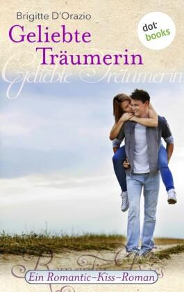 Ein Romantic-Kiss-Roman - Geliebte Träumerin