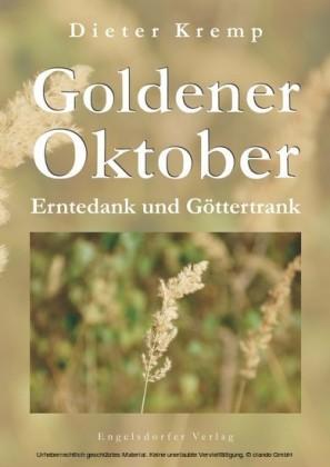 Goldener Oktober - Erntedank und Göttertrank
