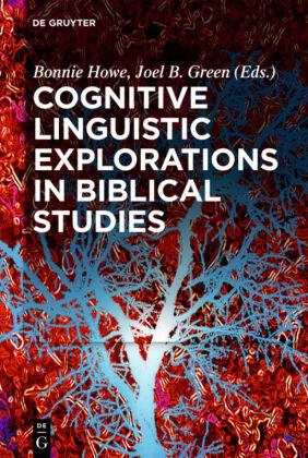 Cognitive Linguistic Explorations in Biblical Studies