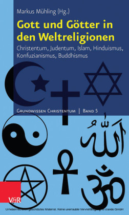 Gott und Götter in den Weltreligionen