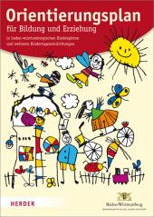 Orientierungsplan für Bildung und Erziehung in baden-württembergischen Kindergärten und weiteren Kindertageseinrichtunge Cover