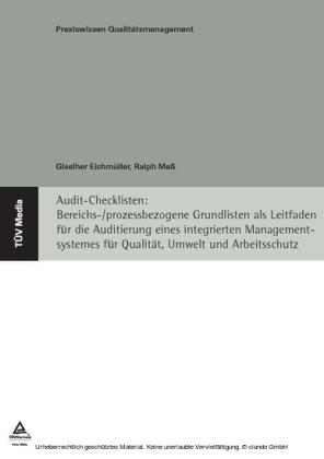 Audit-Checklisten: Bereichs-/prozessbezogene Grundlisten als Leitfaden für die Auditierung eines integrierten Managementsystems für Qualität, Umwelt und Arbeitsschutz