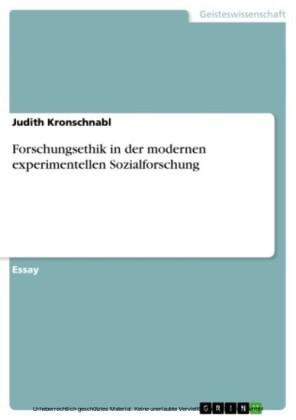 Forschungsethik in der modernen experimentellen Sozialforschung