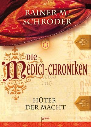 Die Medici-Chroniken (1). Hüter der Macht