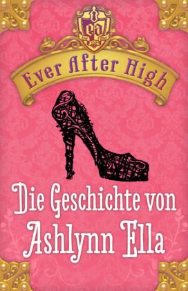 Ever After High - Die Geschichte von Ashlynn Ella