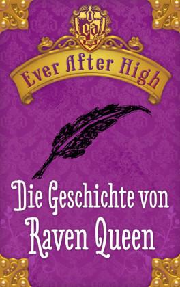 Ever After High. Die Geschichte von Raven Queen