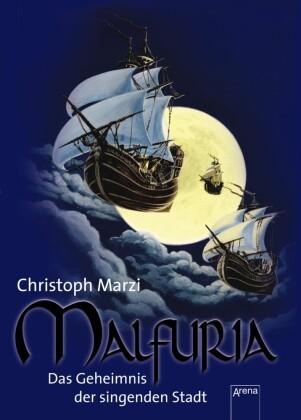 Malfuria. Das Geheimnis der singenden Stadt
