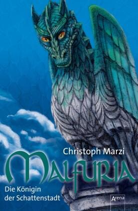 Malfuria. Die Königin der Schattenstadt