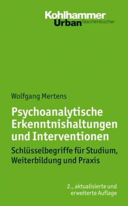 Psychoanalytische Erkenntnishaltungen und Interventionen