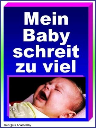 Mein Baby schreit zu viel