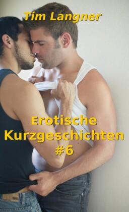 Tim Langner - Erotische Kurzgeschichten. Bd.6