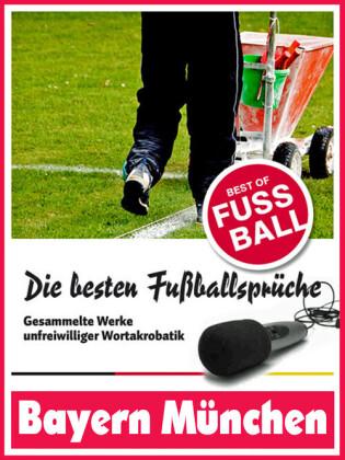 Bayern München - Die besten & lustigsten Fussballersprüche und Zitate der