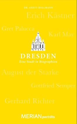 Dresden. Eine Stadt in Biographien