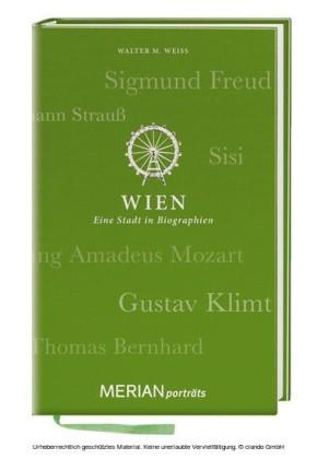 Wien. Eine Stadt in Biographien
