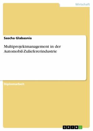 Multiprojektmanagement in der Automobil-Zuliefererindustrie