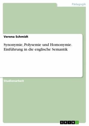 Synonymie, Polysemie und Homonymie. Einführung in die englische Semantik