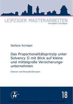 Das Proportionalitätsprinzip unter Solvency II mit Blick auf kleine und mittelgroße Versicherungsunternehmen