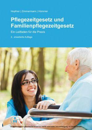 Pflegezeitgesetz und Familienpflegezeitgesetz