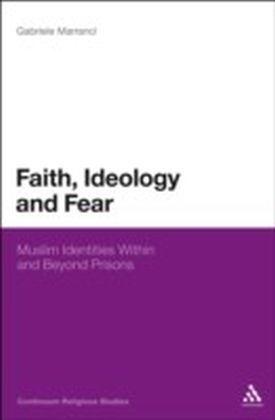 Faith, Ideology and Fear