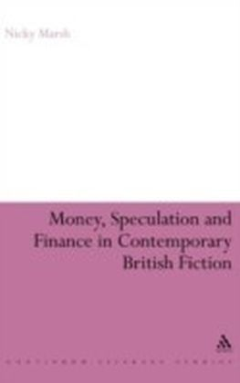 Money, Speculation and Finance in Contemporary British Fiction
