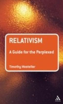 Relativism: A Guide for the Perplexed