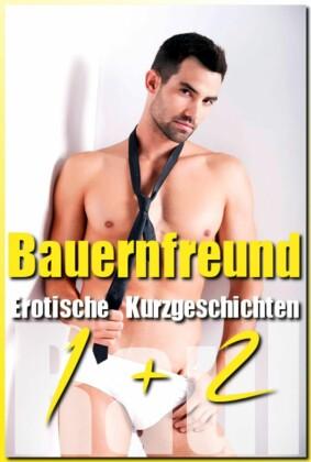Bauernfreund: Teil 1 & 2 - Erotische Kurzgeschichten