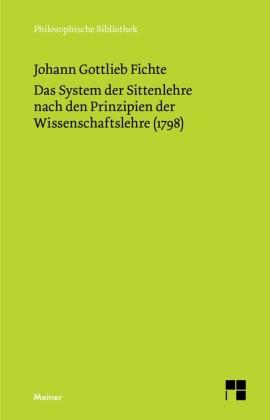 Das System der Sittenlehre nach den Prinzipien der Wissenschaftslehre (1798)