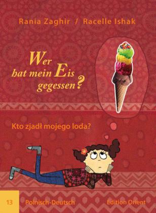 Wer hat mein Eis gegessen? Polnisch-Deutsch;Kto zjadl mojego loda?