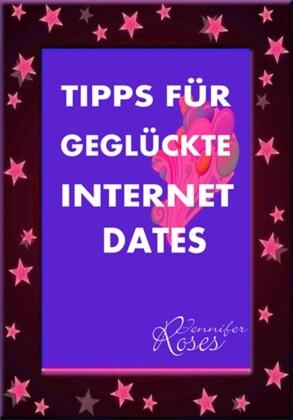 TIPPS FÜR GEGLÜCKTE INTERNET DATES