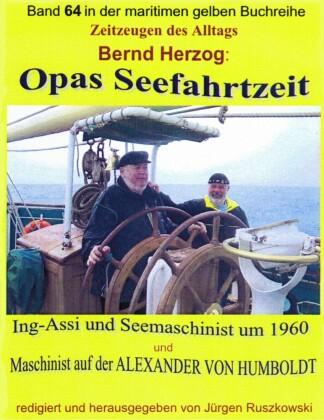 Opas Seefahrtzeit - Ing-Assi und Seemaschinist 1959 bis 1964