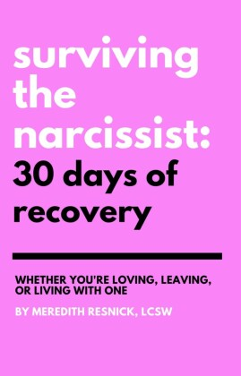 Surviving the Narcissist: 30 Days of Recovery